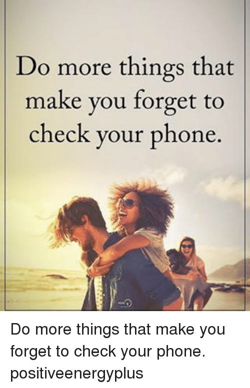what to do if you forget your iphone password do more things that make you forget to check your phone do 21461