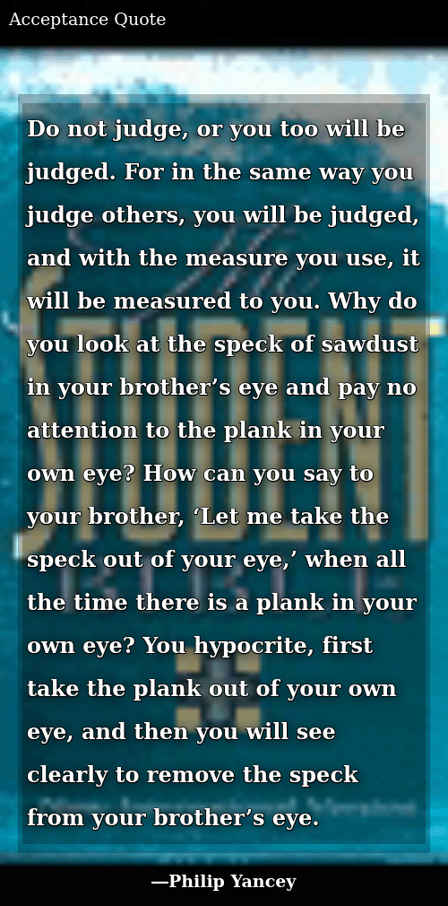Remove the plank from your eye