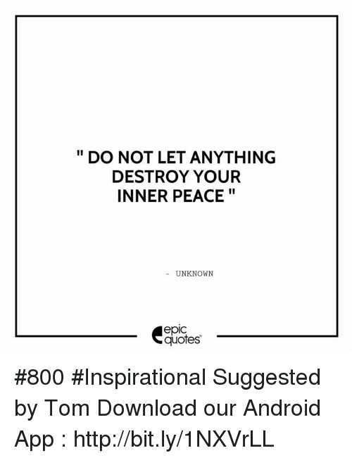 Do Not Letanything Destroy Your Inner Peace Unknown Epic Quotes 800