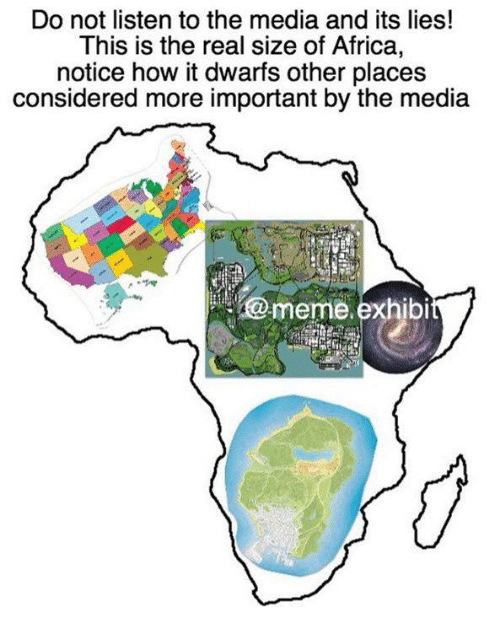 Africa, Memes, And The Real: Do Not Listen To The Media And Its