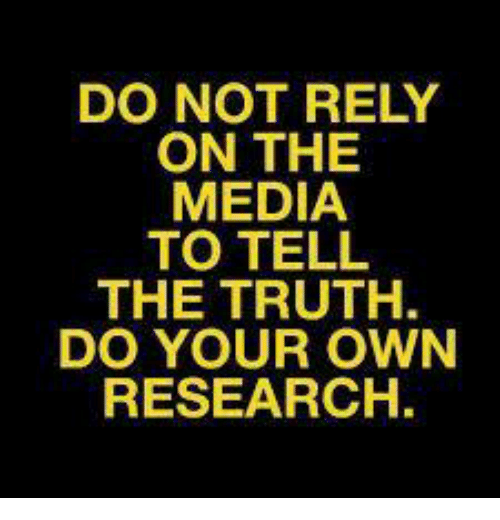 Memes, Truth, and 🤖: DO NOT RELY  ON THE  MEDIA  TO TELL  THE TRUTH  DO YOUR OWN  RESEARCH.