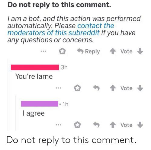 Do Not Reply to This Comment I Am a Bot and This Action Was