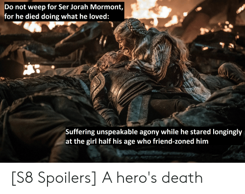 Do Not Weep for Ser Jorah Mormont for He Died Doing What He