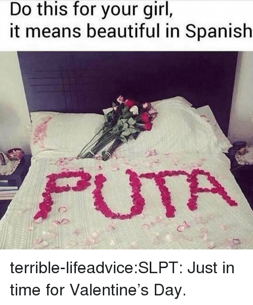 Beautiful, Tumblr, and Valentine's Day: Do this for your girl,  it means beautiful in Spanislh  尸UTA terrible-lifeadvice:SLPT: Just in time for Valentine's Day.