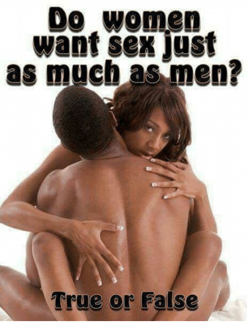Why do woman want sex