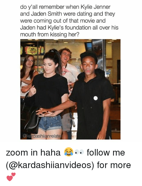 Dating, Jaden Smith, and Kylie Jenner: do y'all remember when Kylie Jenner  and Jaden Smith were dating and they  were coming out of that movie and  Jaden had Kylie's foundation all over his  mouth from kissing her?  @ke  rdashianrelate zoom in haha 😂👀 follow me (@kardashiianvideos) for more 💕