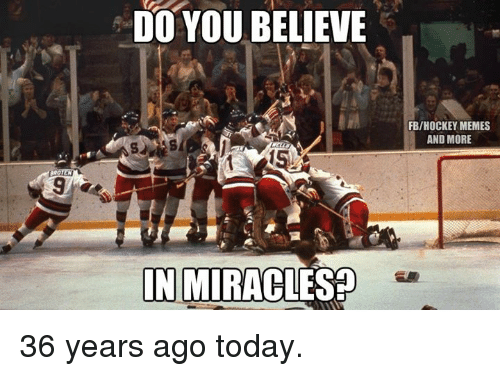 b28841cd4 Hockey, Memes, and Today: DO YOU BELIEVE IN MIRACLES FB/HOCKEY MEMES