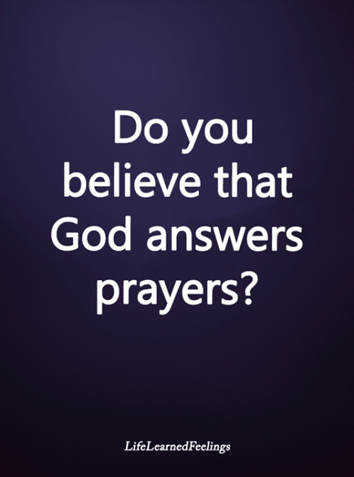 God, Memes, and 🤖: Do you  believe that  God answers  prayers?  LifeLearnedFeelings