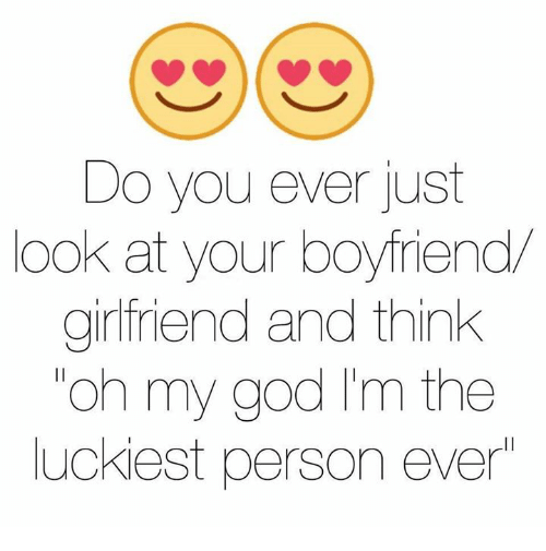 do you ever just ook at your boyfriend girlfriend and 11263734 ✅ 25 best memes about boyfriend girlfriend boyfriend,Girlfriend Boyfriend Memes