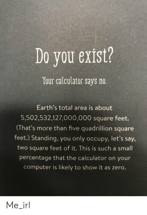 Do You Exist? Your Calculator Says No Earth's Total Area Is