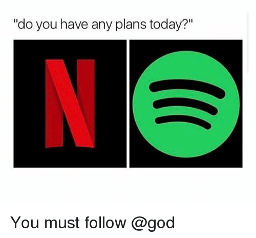 """God, Today, and Trendy: """"do you have any plans today?"""" You must follow @god"""