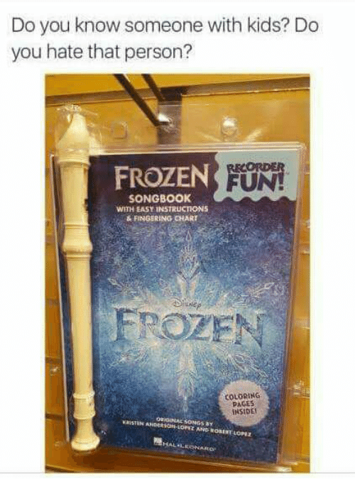 Do You Know Someone With Kids Do You Hate That Person Frozen