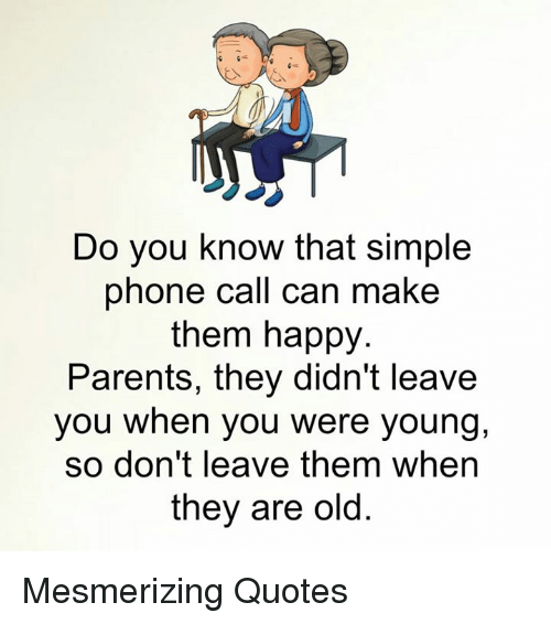 Phone Call Quotes Stunning Do You Know That Simple Phone Call Can Make Them Happy Parents