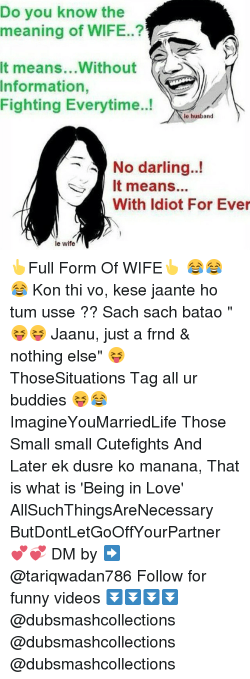Do You Know the Meaning of WIFE It meansWithout Information Fighting