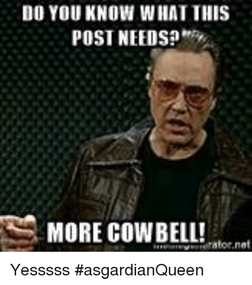 do you know what this post needs more cowbell tabor 11875313 ✅ 25 best memes about needs more cowbell needs more cowbell memes