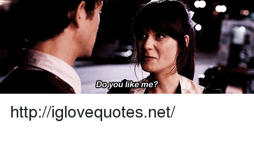 Http, Net, and You: Do  you like me? http://iglovequotes.net/