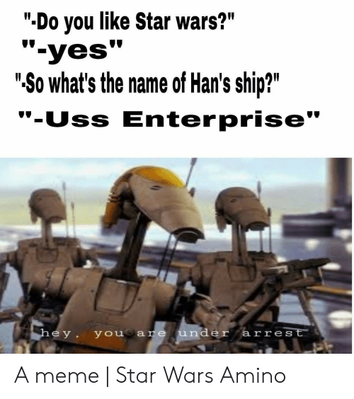 Do You Like Star Wars? -Yes So What's the Name of Han's Ship