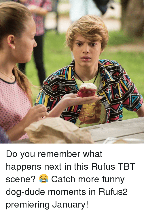 Memes, Tbt, and 🤖: Do you remember what happens next in this Rufus TBT scene? 😂 Catch more funny dog-dude moments in Rufus2 premiering January!