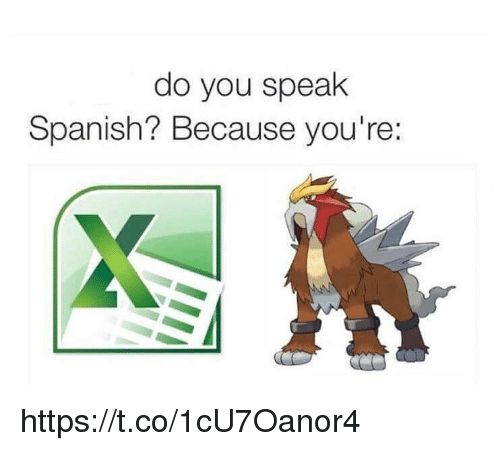 Memes, Spanish, and 🤖: do you speak  Spanish? Because you're: https://t.co/1cU7Oanor4