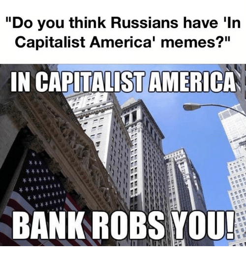 In capitalist America, bank robs you