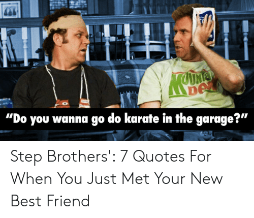 Do You Wanna Go Do Karate in the Garage? Eg Step Brothers\' 7 ...