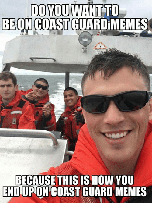 do you want to be on coast guardimemes because this 2806101 ✅ 25 best memes about coast guard memes coast guard memes,Coast Guard Meme
