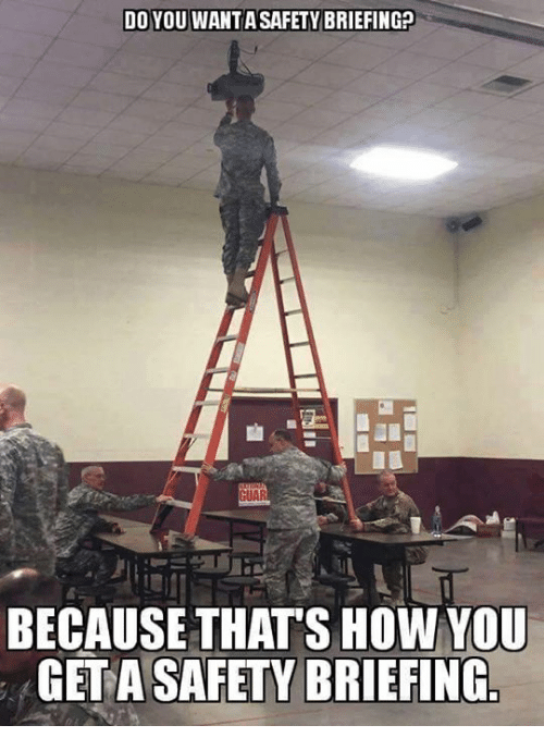 do you wantasafety briefingp guar because thats how you get 3845949 ✅ 25 best memes about safety brief safety brief memes,Safety Brief Meme