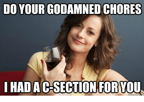 You and Chores: DO YOURGODAMNED CHORES  HADACSECTIONFOR YOU.