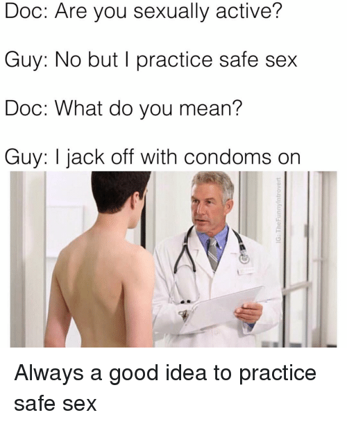 You is it safe to jack off all not