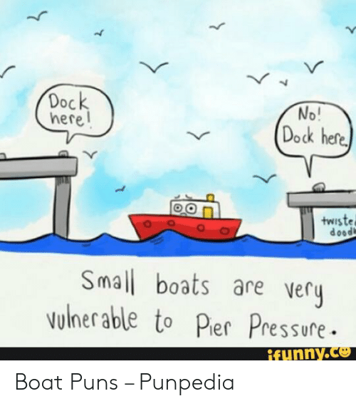 Dock Herel No! Dock Here Twiste Doodk Small Boats Are Very