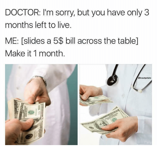 doctor i m sorry but you have only 3 months left to live me lslides