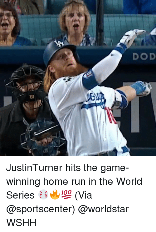 Memes, Run, and SportsCenter: DOD JustinTurner hits the game-winning home run in the World Series ⚾️🔥💯 (Via @sportscenter) @worldstar WSHH