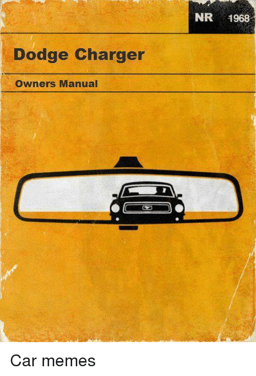 dodge charger owners manual nr 1968 car memes cars meme on me me rh me me dodge owners manual pdf downloads dodge owners manuals online