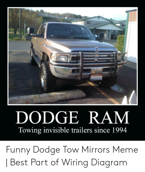 DODGE RAM Towing Invisible Trailers Since 1994 Funny Dodge Tow ... on
