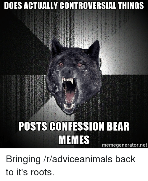 does actually controversial things posts confession bear memes memegenerator net bringing 3138356 ✅ 25 best memes about confession bear meme confession bear memes,Confession Bear Meme