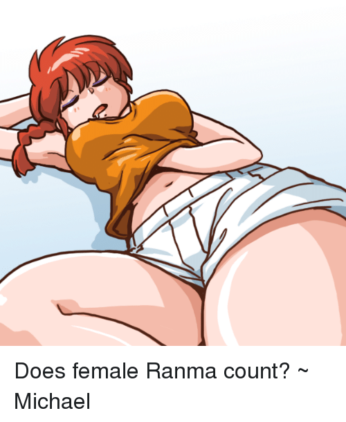 Dank Doe And Michael Does Female Ranma Count