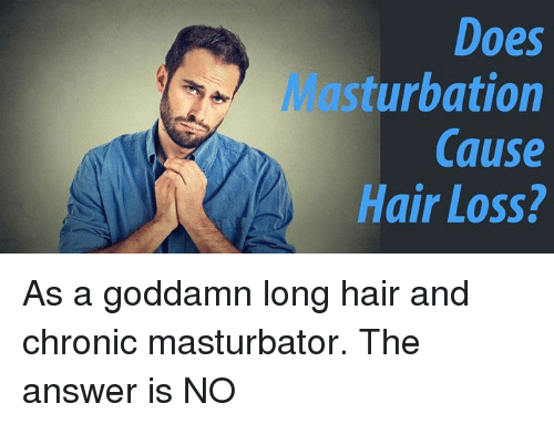Apologise, does masturbation cause hairloss