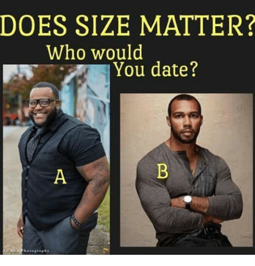 size matters dating 7orbettercom - as seen on the doctors we are an online well endowed dating site for quality men and women who understand that size does count we cater to men who have a big penis and those who appreciate them.