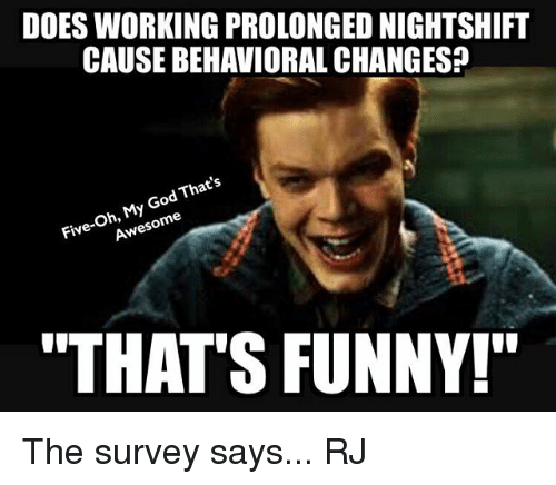 Funny Day Shift Meme : Best memes about nightshift