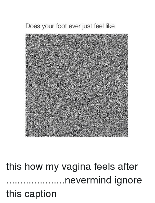 What should my vagina feel like