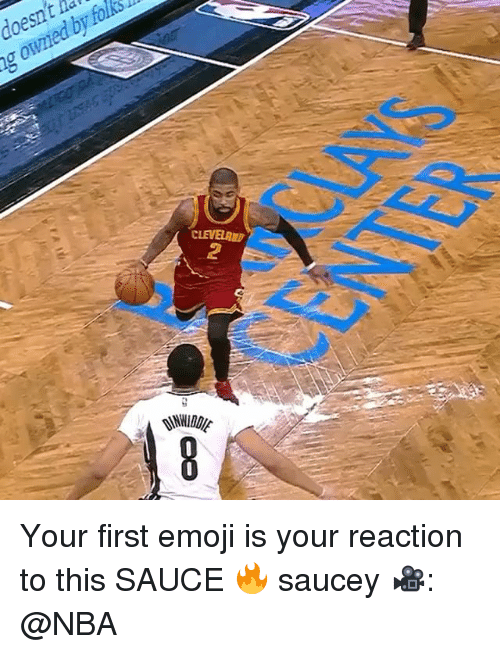 Emoji, Memes, and Nba: doesn't d  g owned by folks  CLEVELAN  2 Your first emoji is your reaction to this SAUCE 🔥 saucey 🎥: @NBA