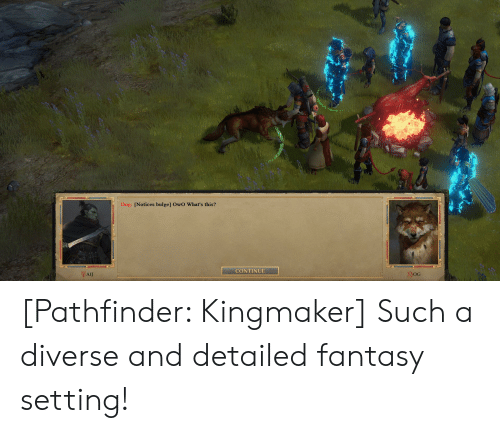 Dog Notices Bulge OwC What's This? CONTINUE AIJ OG Pathfinder