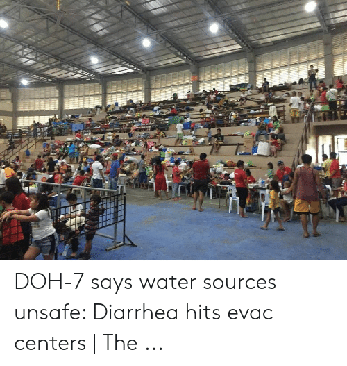 DOH-7 Says Water Sources Unsafe Diarrhea Hits Evac Centers
