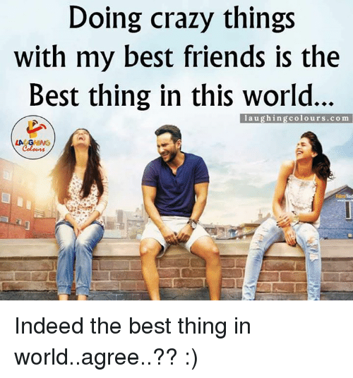 crazy things