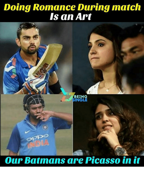 Memes, Match, and Picasso: Doing Romance During match  Is an Art  BEING  SINGLE  NDIA  Our Batmans are Picasso in it