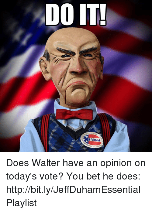 Dank, Doe, and Http: DOIT!  I Voted Does Walter have an opinion on today's vote? You bet he does: http://bit.ly/JeffDuhamEssentialPlaylist