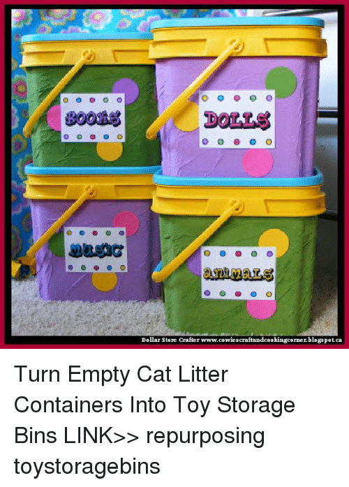Memes, 🤖, And Container: Dollar Store Crafter  Www.cowiescraftandcookingcorner.blogspot. Turn Empty Cat Litter Containers  Into Toy Storage Bins ...
