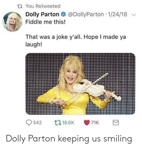 Dolly Parton, Dolly, and Smiling: Dolly Parton keeping us smiling