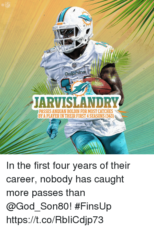 God, Memes, and Dolphins: Dolphins  JARVISLANDRY  PASSES ANQUAN BOLDIN FOR MOST CATCHES  BY A PLAYER IN THEIR FIRST 4 SEASONS (343) In the first four years of their career, nobody has caught more passes than @God_Son80! #FinsUp https://t.co/RbIiCdjp73