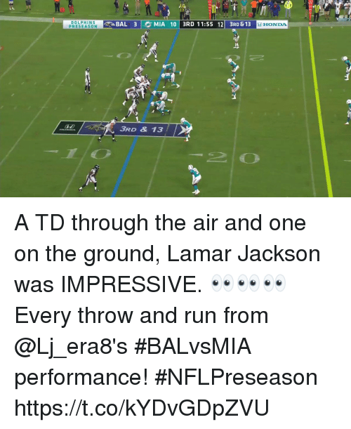 Memes, Run, and Dolphins: DOLPHINS  PRESEASON  BAL 3 MIA 10 3RD 11:55 12 3RD &13  11:55 121 3RD& 13  HHONDA  it  3RD & 13 A TD through the air and one on the ground, Lamar Jackson was IMPRESSIVE. 👀👀👀  Every throw and run from @Lj_era8's #BALvsMIA performance! #NFLPreseason https://t.co/kYDvGDpZVU